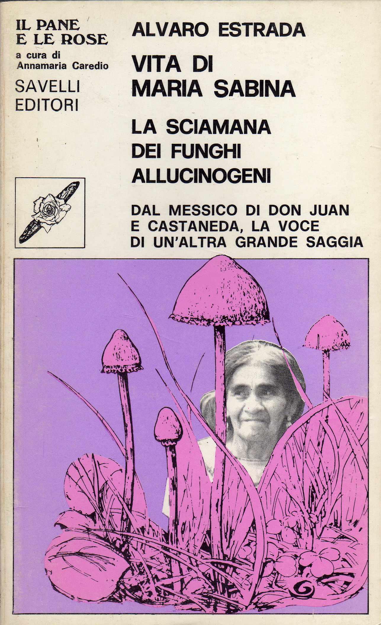 """Un vero libro cult: """"Vita di Maria Sabina la sciamana dei funghi allucinogeni"""""""