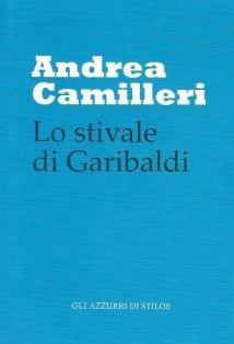 """…su eBay è in vendita a 29 € """"Lo stivale di Garibaldi"""" di Andrea Camilleri"""
