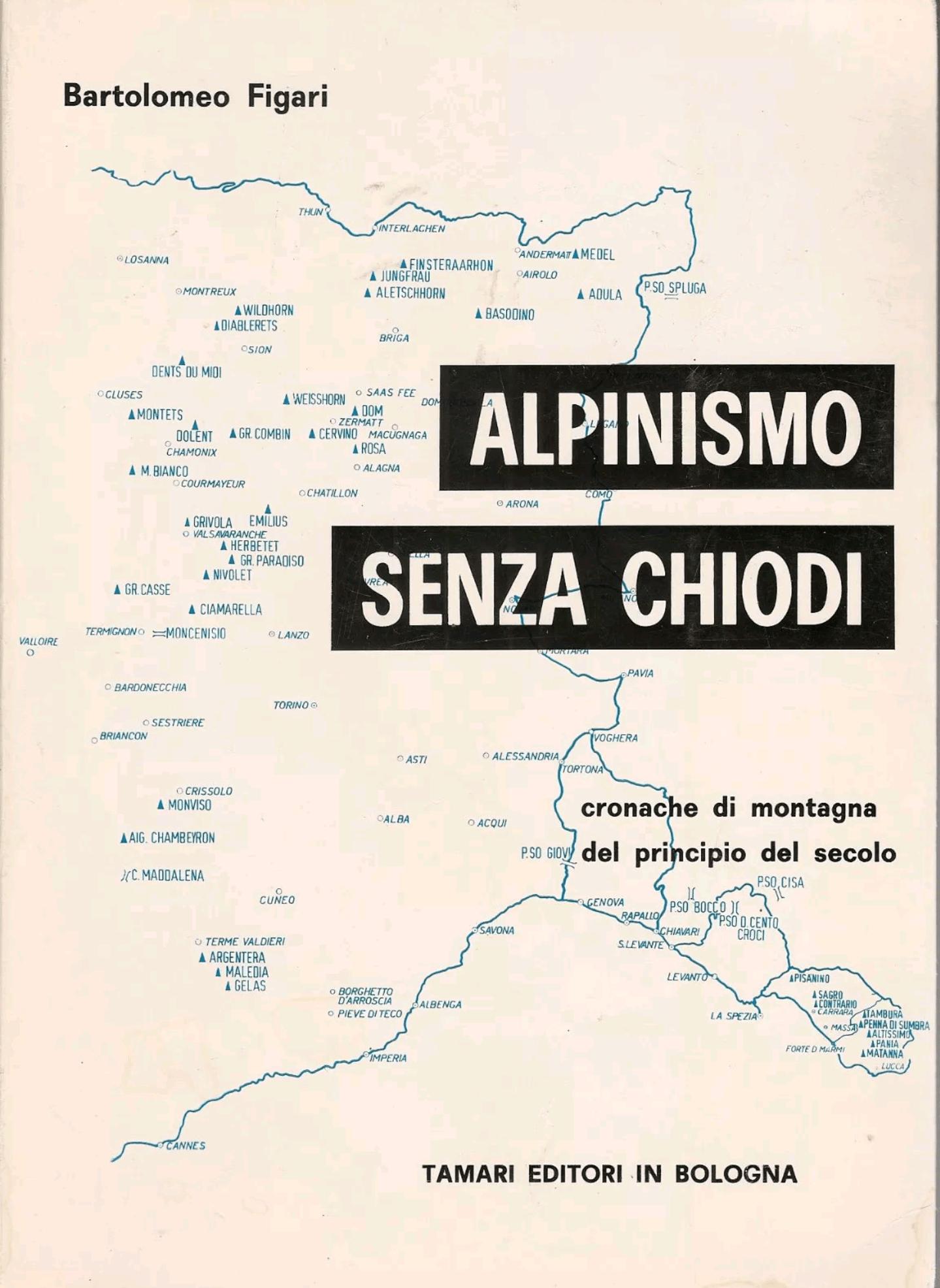 """""""Alpinismo senza chiodi"""" di Bartolomeo Figari, il libro cult della montagna"""