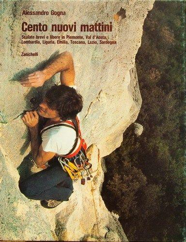 """Che febbre per """"Cento nuovi mattini"""" di Alessandro Gogna, il libro cult della montagna!"""