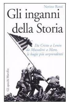 """""""Gli inganni della Storia"""" di Nerino Rossi in bancarella"""