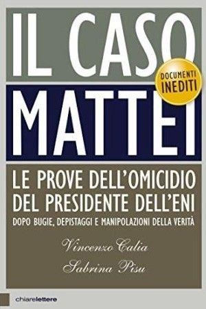 Il caso Mattei, di Vincenzo Scalia e Sabrina Pisu