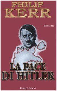 La pace di Hitler, un piacevole falso storico di Philip Kerr