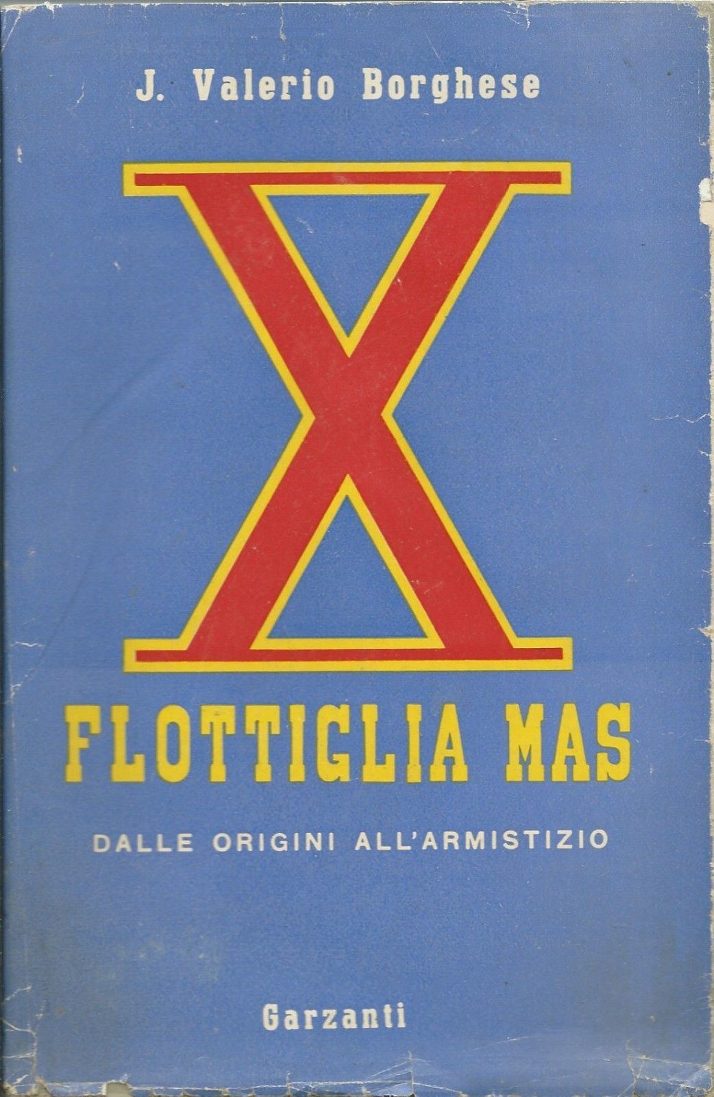 """…su eBay c'è """"X Flottiglia Mas"""" di Junio Valerio Borghese. Un'edizione costosa. Perché?"""