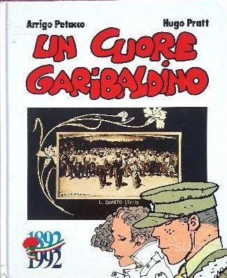 """…su eBay c'è """"Un Cuore Garibaldino"""", di Arrigo Petacco e Hugo Pratt"""