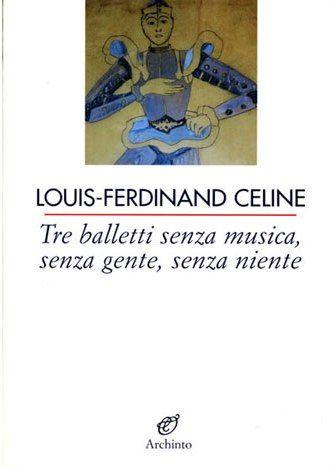 """""""Tre balletti senza musica, senza gente, senza niente"""" di Céline"""