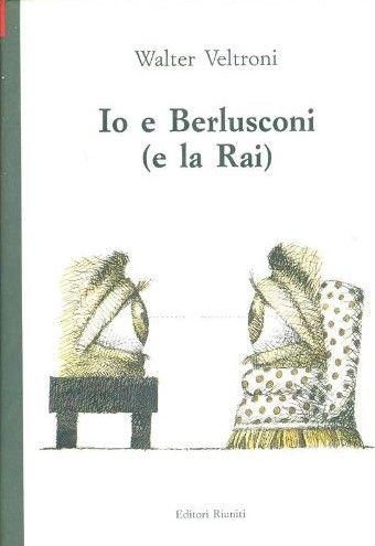 """""""Io e Berlusconi (e la Rai)"""" di Walter Veltroni al mercatino"""