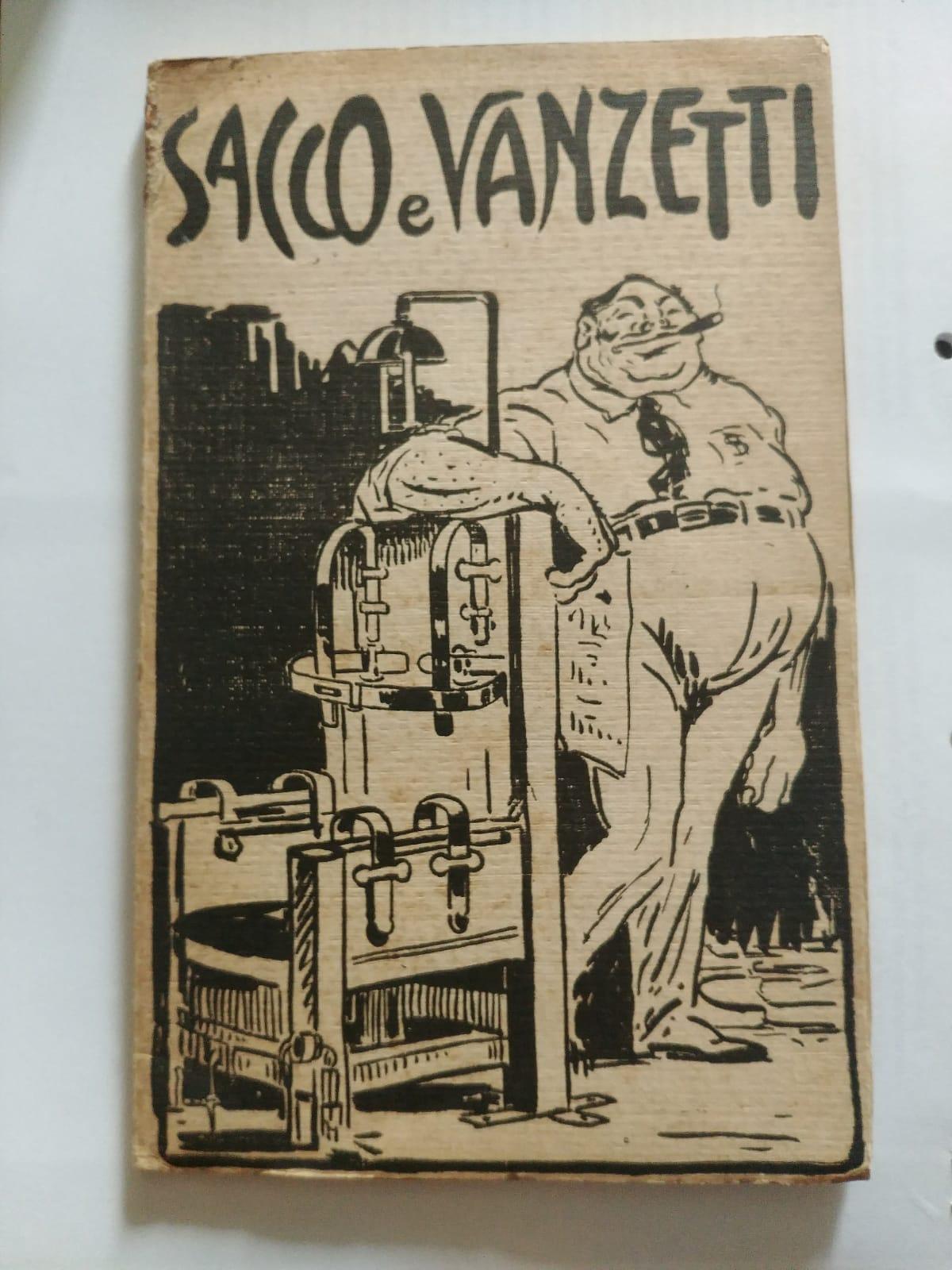 """Sacco e Vanzetti"": l'introvabile instant book di Raffaele Schiavina"