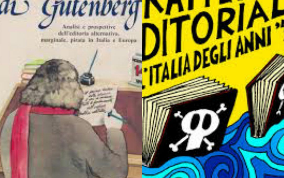 Due libri necessari sull'editoria alternativa, pirata e marginale