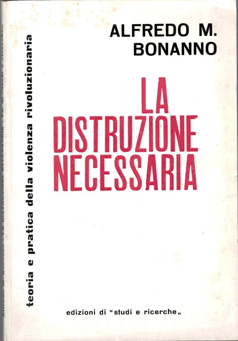 """…su Abebooks c'è """"La distruzione necessaria"""" di Alfredo M. Bonanno"""