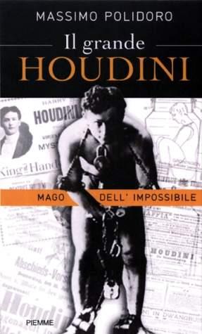 """""""Il grande Houdini"""" di Massimo Polidoro in bancarella!"""