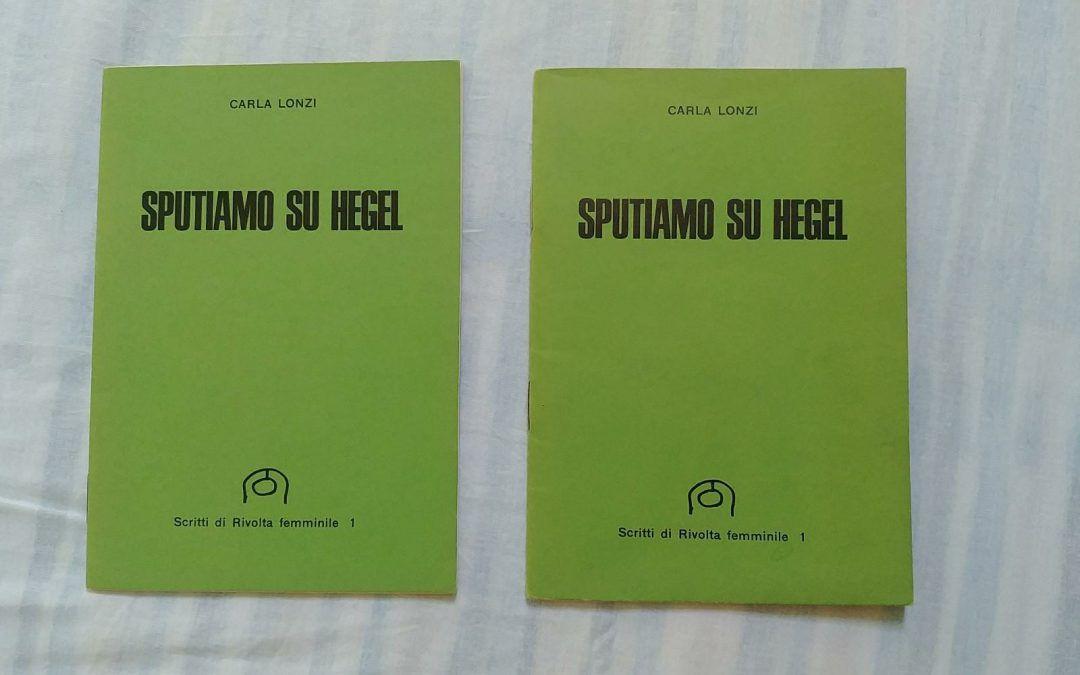 """""""Sputiamo su Hegel"""" di Carla Lonzi al mercatino"""