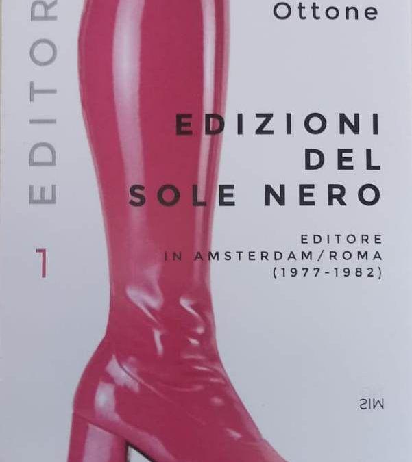 EDIZIONI DEL SOLE NERO (Editore in Amsterdam/Roma 1977-1982) di Carlo Ottone