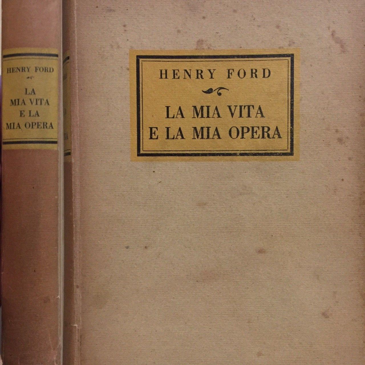 """…su eBay c'è """"La mia vita e la mia opera"""" di Henry Ford (1925)"""