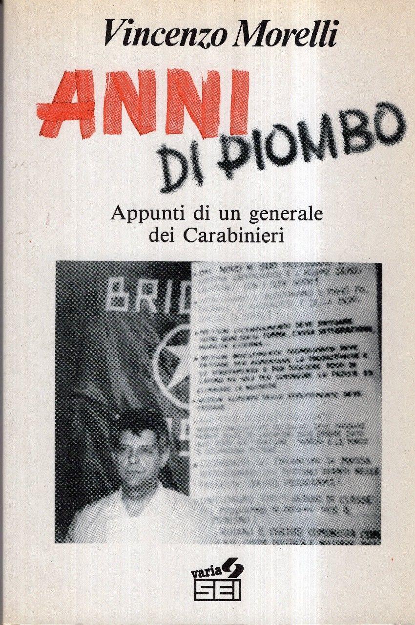 """""""Anni di piombo"""" del Generale Vincenzo Morelli in bancarella"""