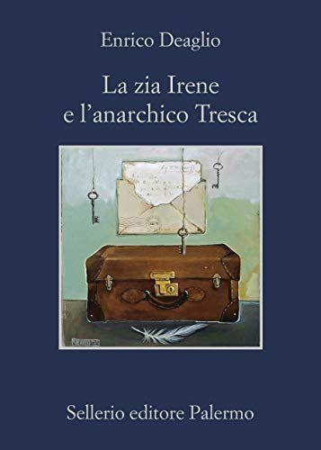 """""""La zia Irene e l'anarchico Tresca"""" di Enrico Deaglio: materiale (anche) per bibliofili"""