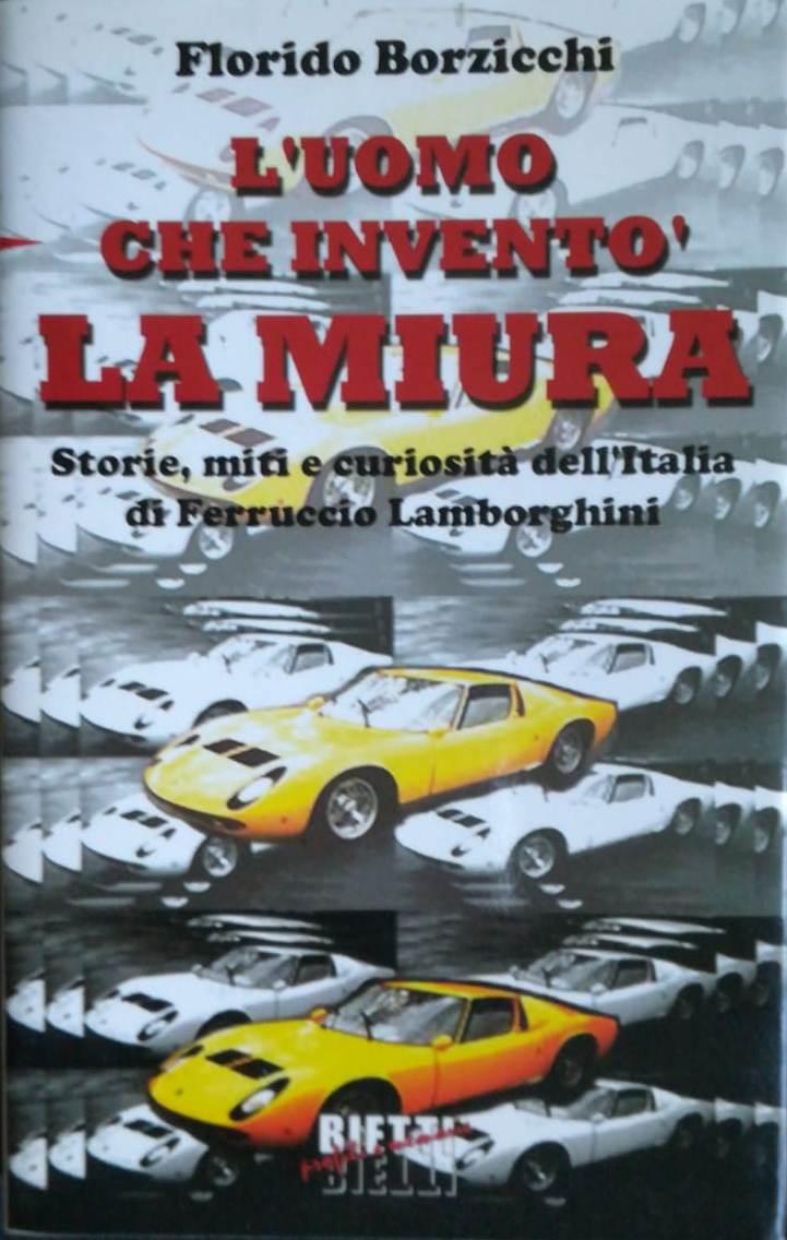 """…su eBay c'è """"L'uomo che inventò la Miura"""" di Florido Borzicchi"""