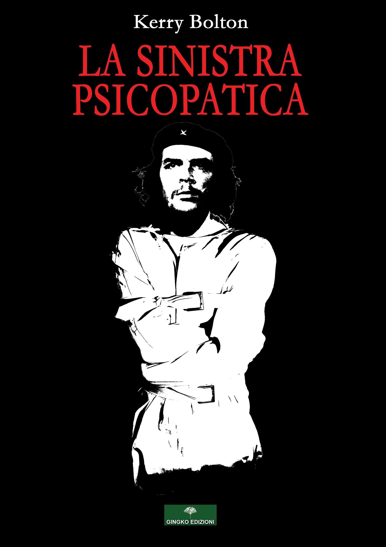 """""""La sinistra psicopatica"""" di Kerry Bolton arriva in Italia: esce per Gingko"""
