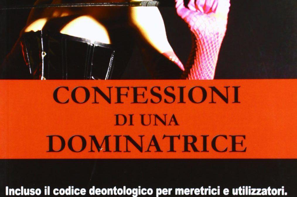 """…su eBay c'è """"Confessioni di una dominatrice"""" di Elisa Visconti"""