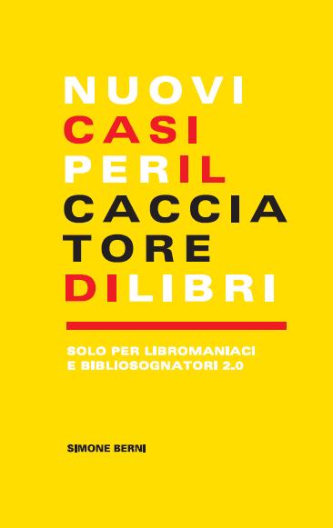 """È uscito """"Nuovi casi per il cacciatore di libri"""": il nuovo libro di Simone Berni"""