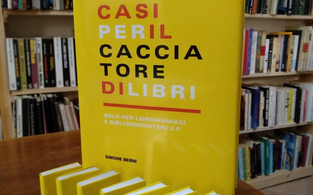 """""""Nuovi casi per il cacciatore di libri"""" di Simone Berni: volete sapere di cosa parla?"""