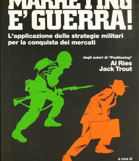 """Marketing è guerra!"" di Al Ries e Jack Trout in bancarella"