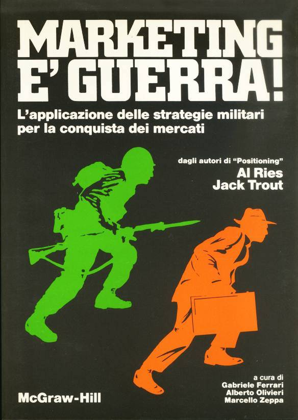 """Marketing è guerra!"" di Al Ries e Jack Trout in bancarella"