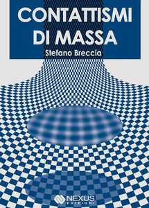 """""""Contattismi di massa"""" di Stefano Breccia, un libro scomparso nel nulla"""