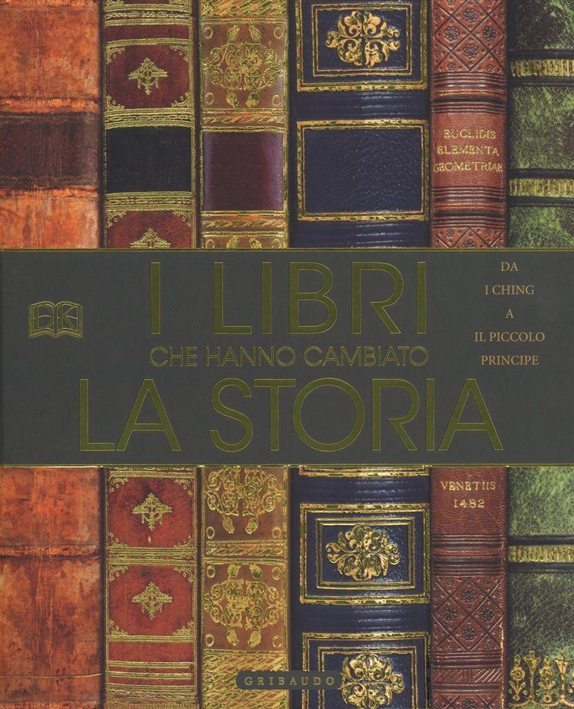 """""""I libri che hanno cambiato la storia"""", un libro per chi ama i libri"""