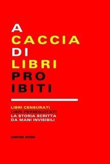 A CACCIA DI LIBRI PROIBITI, di Simone Berni
