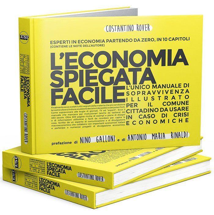 """Esce """"L'Economia spiegata facile"""" [alle masse] di Costantino Rover"""