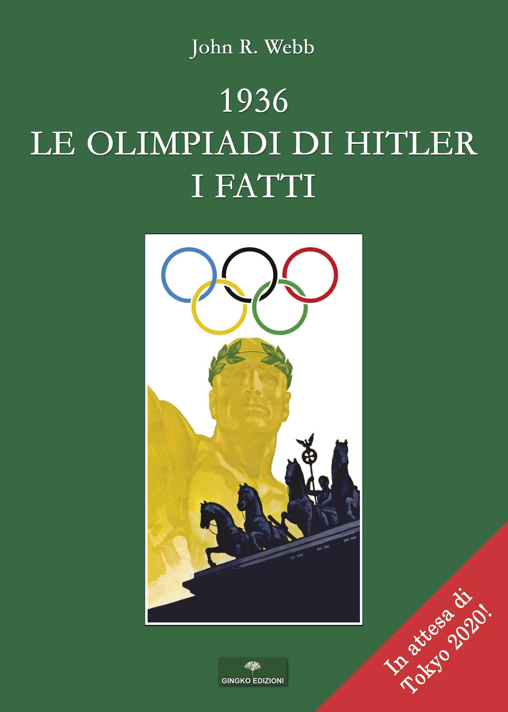 """Esce """"1936 Le olimpiadi di Hitler: i fatti"""" di John Webb per Gingko Editore"""