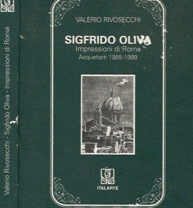 """""""Sigfrido Oliva: impressioni di Roma"""", di Valerio Rivosecchi"""