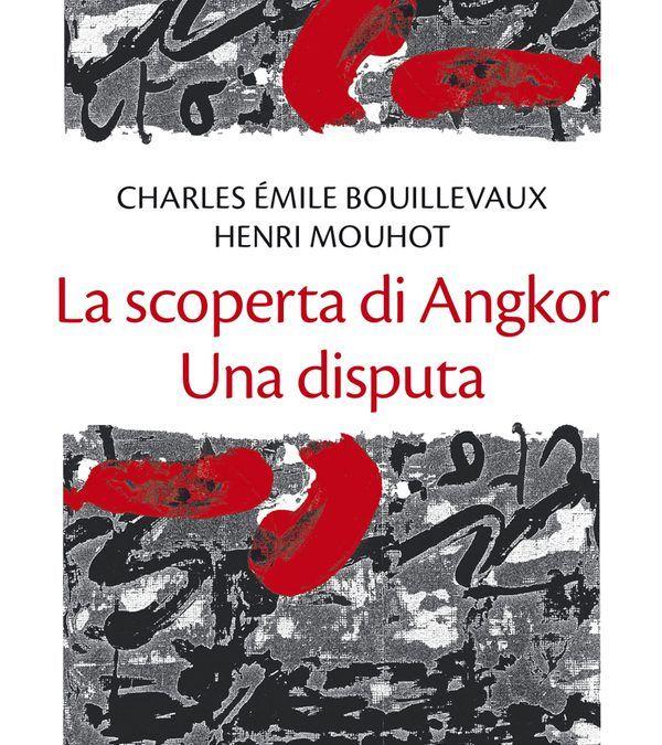 """La scoperta di Angkor: una disputa"" in libreria!"