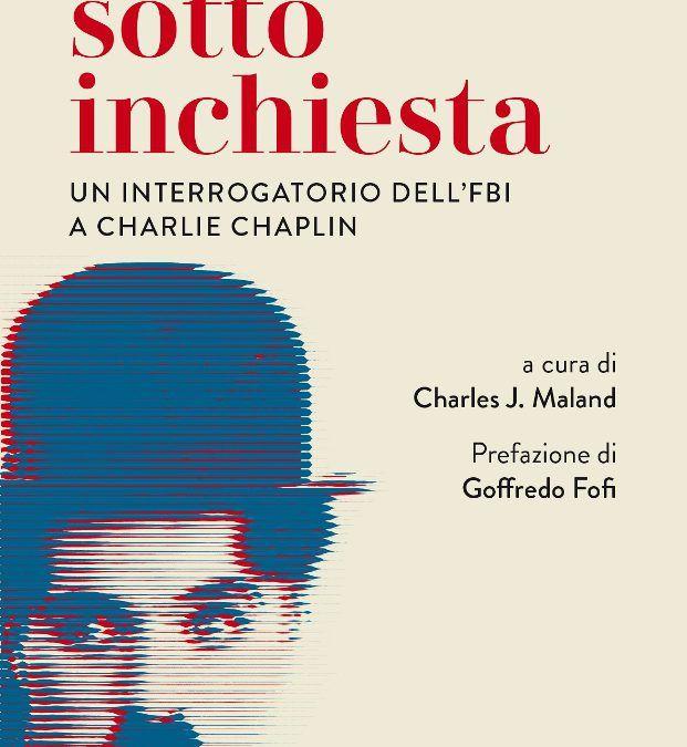 """""""Charlot sotto inchiesta"""" di Charles J. Maland, una vera e propria perla!"""