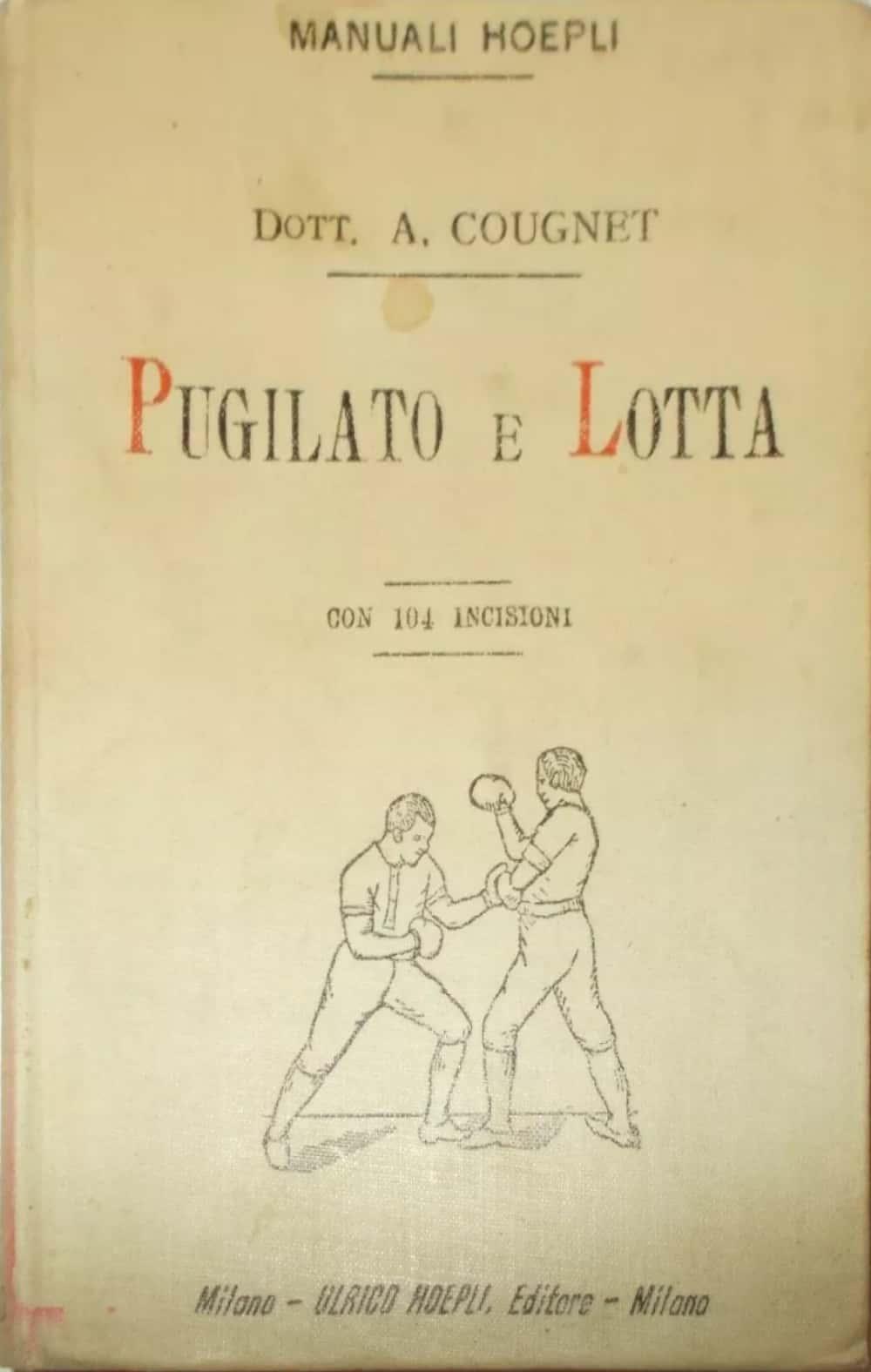 """…su eBay c'è il manuale Hoepli """"Pugilato e lotta"""" di Alberto Cougnet"""