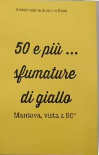 """""""50 e più sfumature di giallo"""": scalpore a Mantova per un libro sequestrato dalla Digos!"""