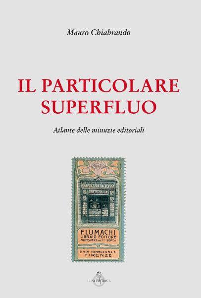 """In uscita """"Il particolare superfluo"""", di Mauro Chiabrando"""