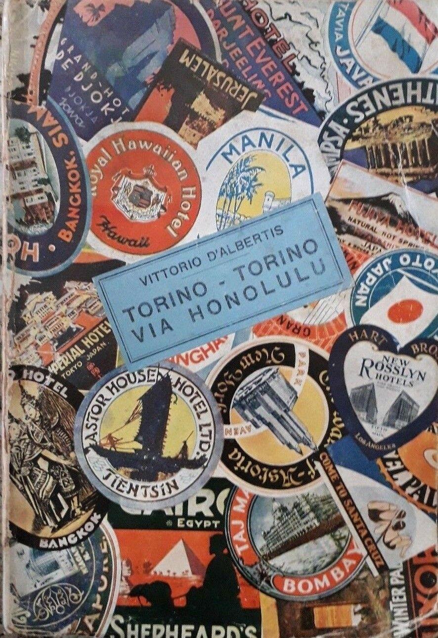 """Torino-Torino via Honolulu"" di Vittorio D'Albertis, un libro (futurista?) curiosissimo!"