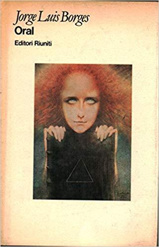 """""""Oral"""" di Jorge Luis Borges in bancarella"""