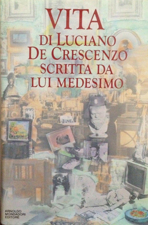 """""""Vita di Luciano De Crescenzo scritta da lui medesimo"""", con bella dedica autografa!"""