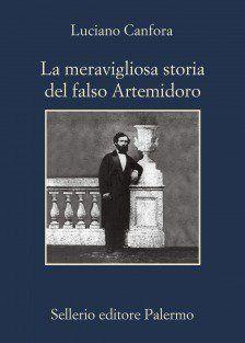 """""""La meravigliosa storia del falso Artemidoro"""" di Luciano Canfora"""