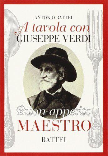 """A tavola con Giuseppe Verdi"" di Antonio Battei al mercatino"