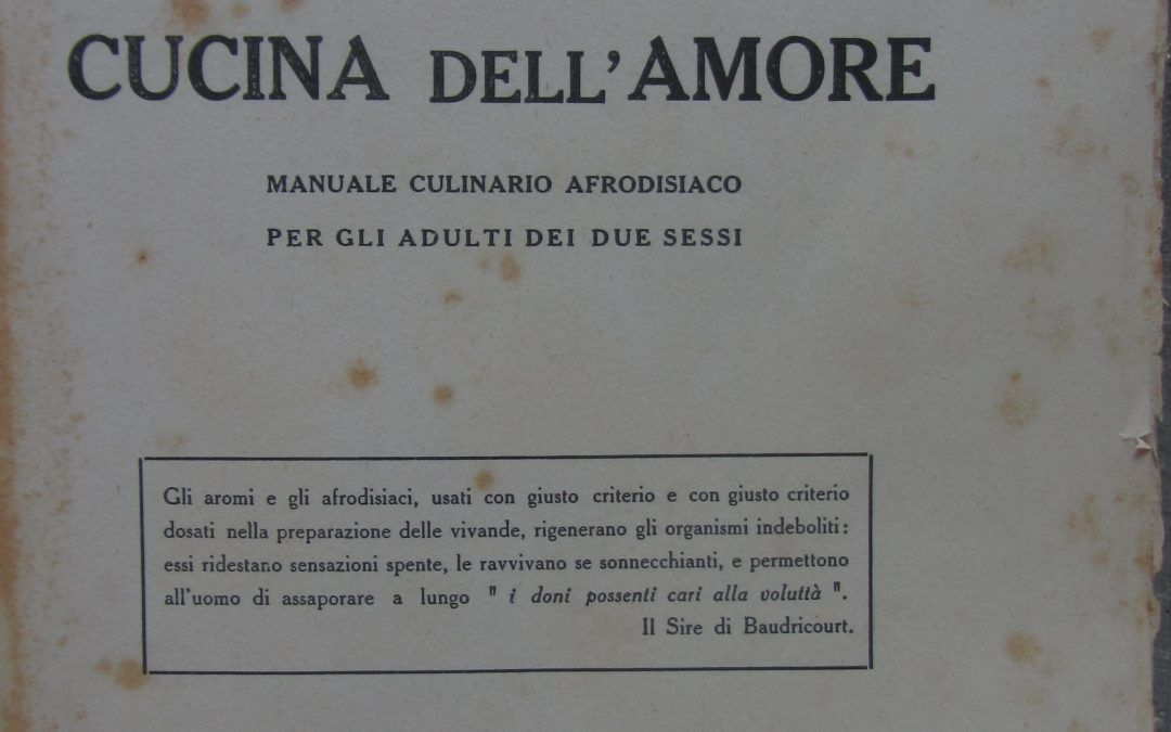 """""""La Cucina dell'amore"""" di Omero Rompini, cucina e sesso nel 1926"""