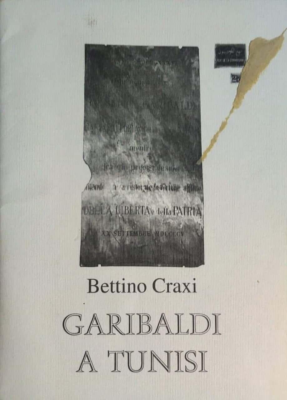 """""""Garibaldi a Tunisi"""" di Bettino Craxi, quasi un cimelio garibaldino"""