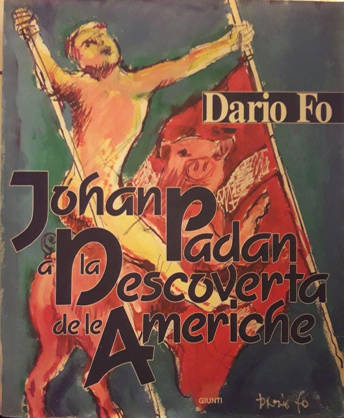 """""""Johan Padan a la Descoverta de le Americhe"""" di Dario Fo al mercatino"""