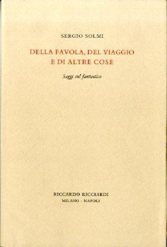 """""""Della Favola, del Viaggio e di altre cose"""" di Sergio Solmi in bancarella"""