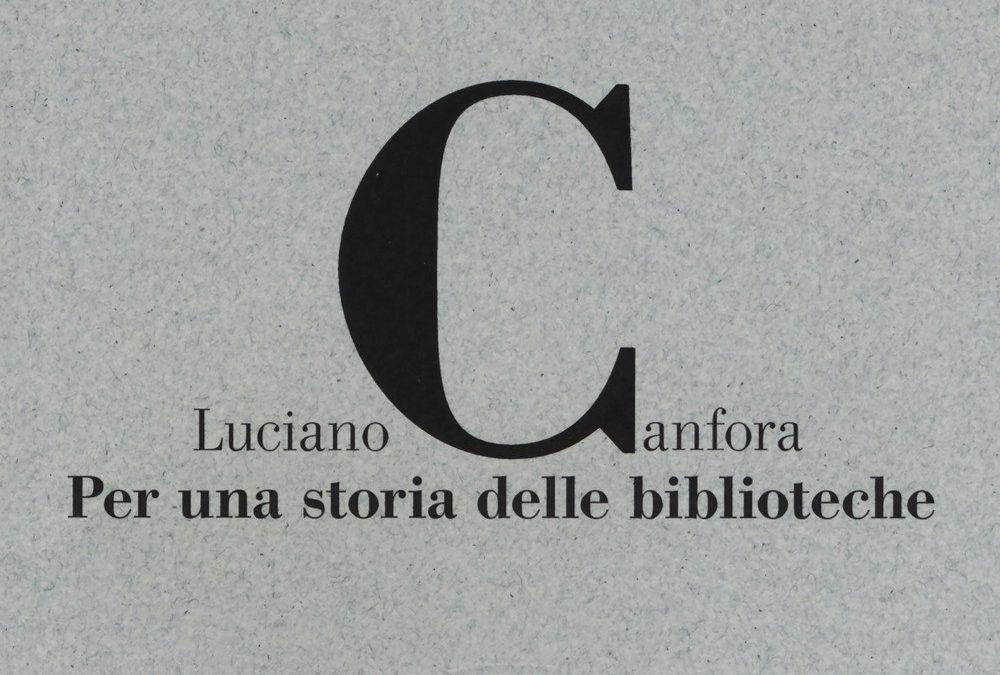 """""""Per una storia delle biblioteche"""" di Luciano Canfora in libreria"""