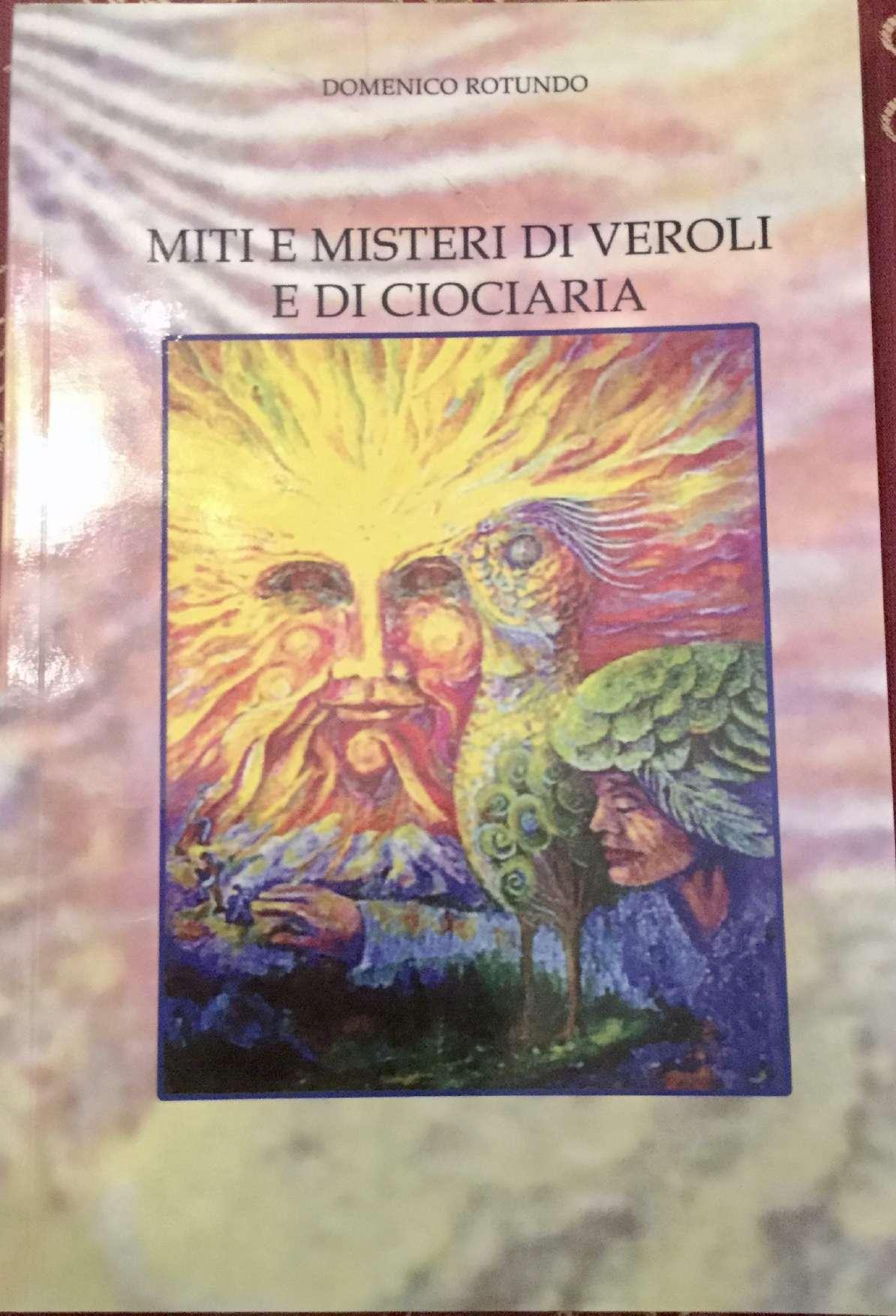 """""""Miti e misteri di Veroli e di Ciociaria"""" di Domenico Rotundo in libreria"""