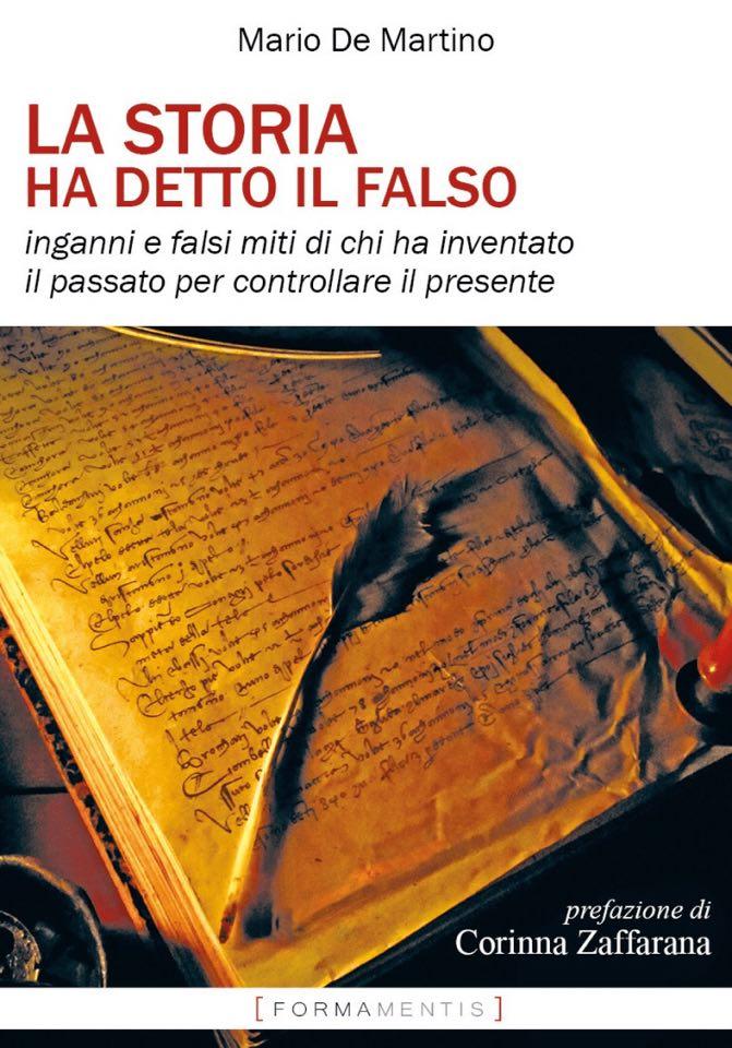 """In uscita """"La Storia ha detto il falso"""" di Mario De Martino (Edizioni Formamentis)"""
